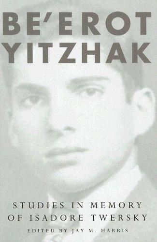 Be'erot Yitzhak: Studies in Memory of Isadore Twersky ebook