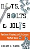 Nuts, Bolts, and Jolts, Richard A. Moran, 1600080154