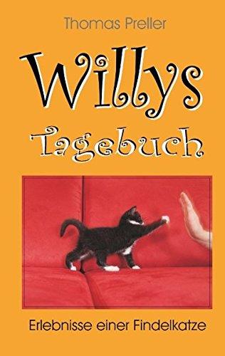 Willys Tagebuch: Erlebnisse einer Findelkatze