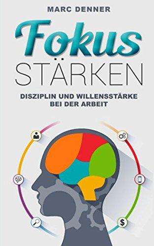 Fokus stärken: Disziplin und Willensstärke bei der Arbeit
