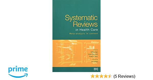 Systematic reviews in health care meta analysis in context systematic reviews in health care meta analysis in context 9780727914880 medicine health science books amazon fandeluxe Images