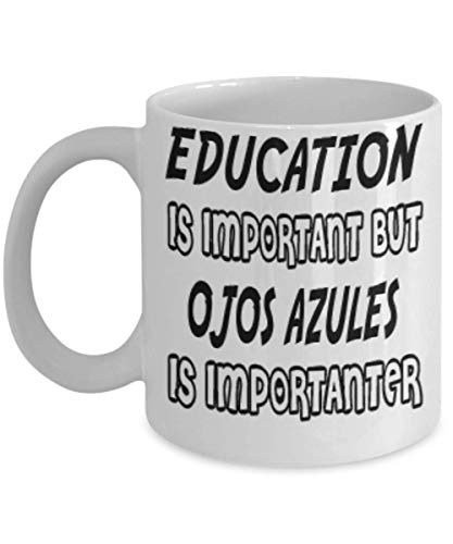 Awesome Ojos Azules Gifts 11oz Coffee Mug - Edication Is Important - Best Inspirational Gifts and Sarcasm Cats Lover ak1240]()