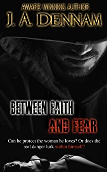 Between Faith and Fear (Captive Series Book 2) by [Dennam, J. A.]
