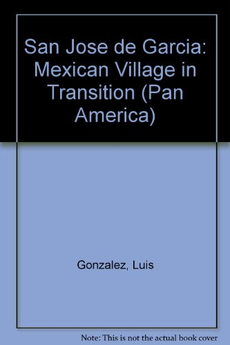 San Jose de Gracia: Mexican Village in Transition (Texas Pan American - Texas Dallas Village West