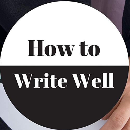 Write Well - How to Write Well