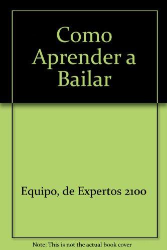 Descargar Libro Como Aprender A Bailar De Expertos 2100 Equipo