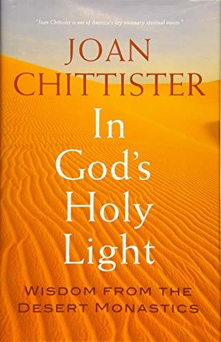 (In God's Holy Light: Wisdom from the Desert Monastics)