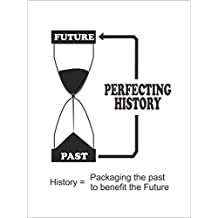 Perfecting History
