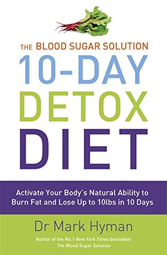- Blood Sugar Solution 10-Day Detox Diet Activate Your Body's Natural Ability to Burn Fat and Lose Weight Fast