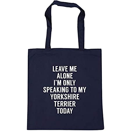 Hippowarehouse Leave me alone I'm only speaking talking to my yorkshire terrier today – dog Tote Shopping Gym Beach Bag 42cm x38cm, 10 litres 41YNw0YmE6L