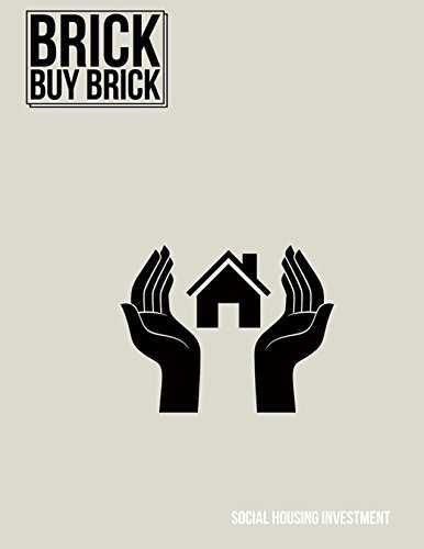 Brick Buy Brick: Social Housing: Guide to One Of The Most Profitable Investment Options in Property!