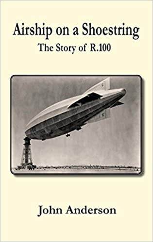 Buy Airship on a Shoestring the Story of R 100 Book Online