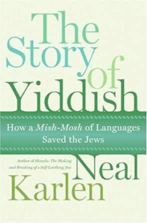 The Story of Yiddish: How a Mish-Mosh of Languages Saved