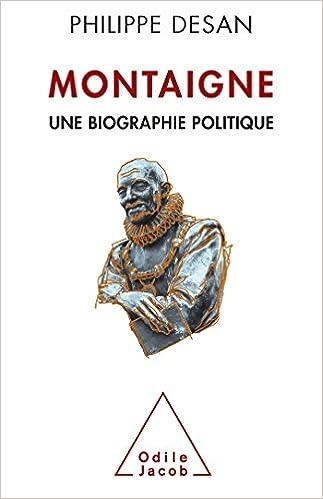Montaigne: Une biographie politique