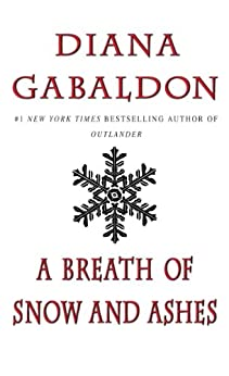 A Breath Of Snow And Ashes (Outlander, Book 6) by [Gabaldon, Diana]