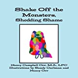 img - for Shake Off the Monsters, Shedding Shame by Nancy Orr (2015-06-19) book / textbook / text book