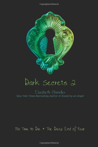 No Time to Die and the Deep End of Fear (Dark Secrets #2) pdf epub