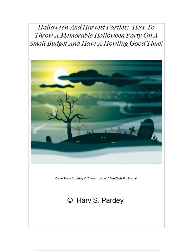 Halloween And Harvest Parties: How To Throw A Memorable Halloween Party On A Small Budget And Have A Howling Good Time!]()