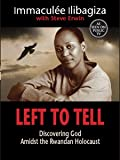 Front cover for the book Left to Tell: Discovering God Amidst the Rwandan Holocaust by Immaculée Ilibagiza