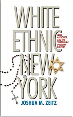 White Ethnic New York: Jews, Catholics, and the Shaping of