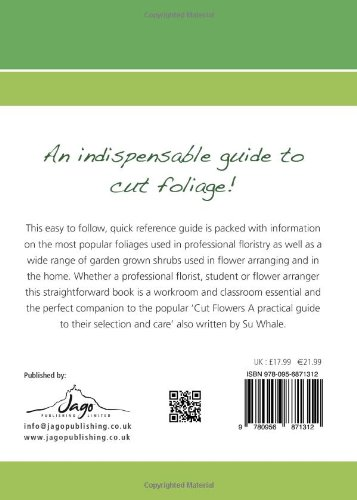 Cut Foliage: A practical guide to its selection and care