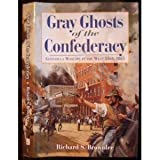 Gray Ghosts of the Confederacy : Guerrilla Warfare in the West, 1861-65, Brownlee, Richard S., 0807103330