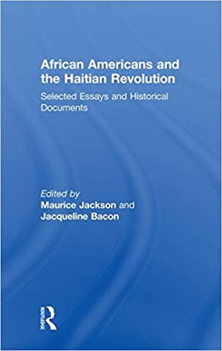 Book African Americans and the Haitian Revolution: Selected Essays and Historical Documents