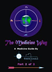 The Medicine Way - Part 2 of 2