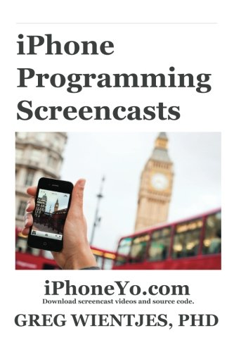 iPhone Programming Screencasts: The Fastest Way to Learn iPhone Programming. Guaranteed.