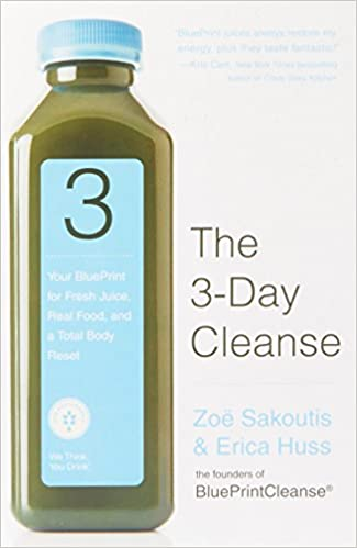 The 3 day cleanse your blueprint for fresh juice real food and a the 3 day cleanse your blueprint for fresh juice real food and a total body reset zoe sakoutis erica huss 9780446545716 amazon books malvernweather Choice Image