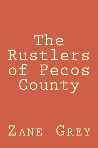 Read Online The Rustlers of Pecos County PDF