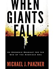 When Giants Fall: An Economic Roadmap for the End of the American Era