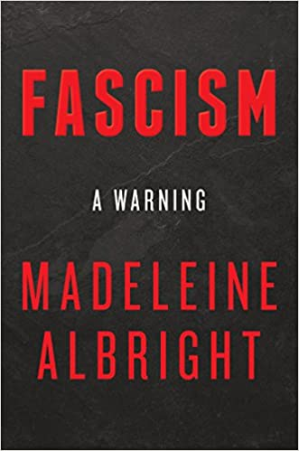 Fascism: A Warning: Madeleine Albright: 9780062802187: Amazon.com: Books