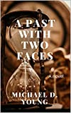 Amazon.com: A Past With Two Faces (The Faces of the Past Book 1) eBook: Young, Michael  D.: Kindle Store