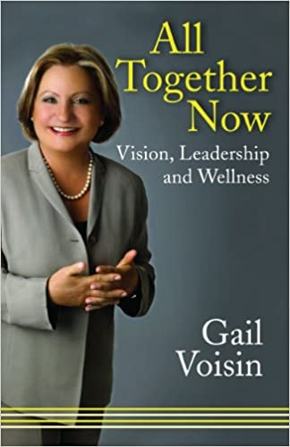 Download online All Together Now: Vision, Leadership, and Wellness PDF, azw (Kindle)