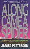 James Patterson: Along Came a Spider (Library Binding); 1993 Edition