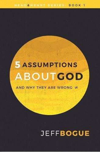 5 Assumptions about God and Why They Are Wrong: Head