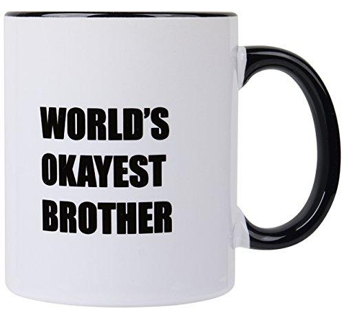 Funny Mug - World's Okayest Brother - 11 OZ Coffee Mugs Gift for Brother Sarcastic Funny (Brother Mug)