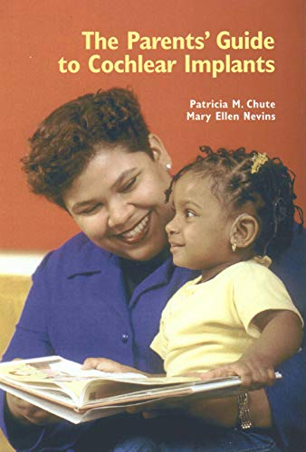 The Parents' Guide to Cochlear Implants (The Parents Guide To Speech And Language Problems)