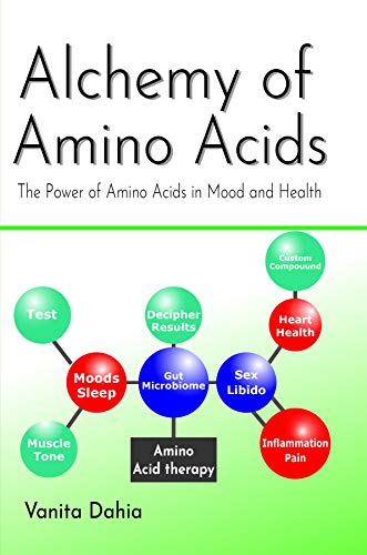Alchemy of Amino Acids: The Power of Amino Acids in Mood and Health - Acid Amino Diets