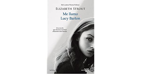 Amazon.com: Me llamo Lucy Barton (Spanish Edition) eBook: Elizabeth Strout, Flora Casas: Kindle Store