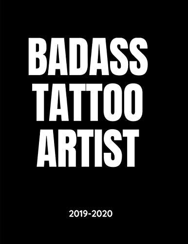 (Badass Tattoo Artist - 2019 - 2020: Daily Calendar Planner - 18 Months - Hourly Appointments)