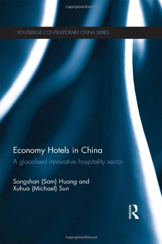 Economy Hotels in China: A Glocalized Innovative Hospitality Sector (Routledge Contemporary China Series)