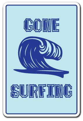 Gone Surfing Surf Sign (Gone Surfing Sign Surf Surfer Sign Beach Decor Gift Surfboard Boogie Board Sign)