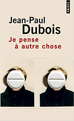 Amazon Fr Je Pense A Autre Chose Jean Paul Dubois Livres