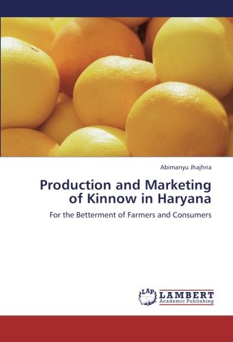 Production and Marketing of Kinnow in Haryana: For the Betterment of Farmers and Consumers ebook
