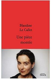 Une pièce montée : roman, Le Callet, Blandine