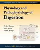 img - for Physiology and Pathophysiology of Digestion (Colloquium Series on Integrated Systems Physiology: From Mol) book / textbook / text book