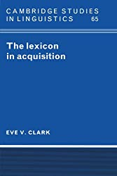 The Lexicon in Acquisition (Cambridge Studies in Linguistics)
