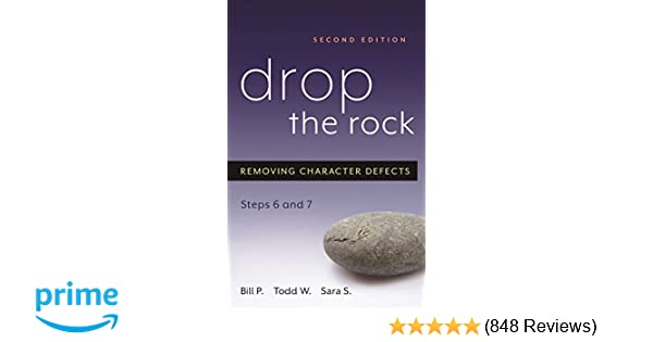 Drop the Rock: Removing Character Defects - Steps Six and